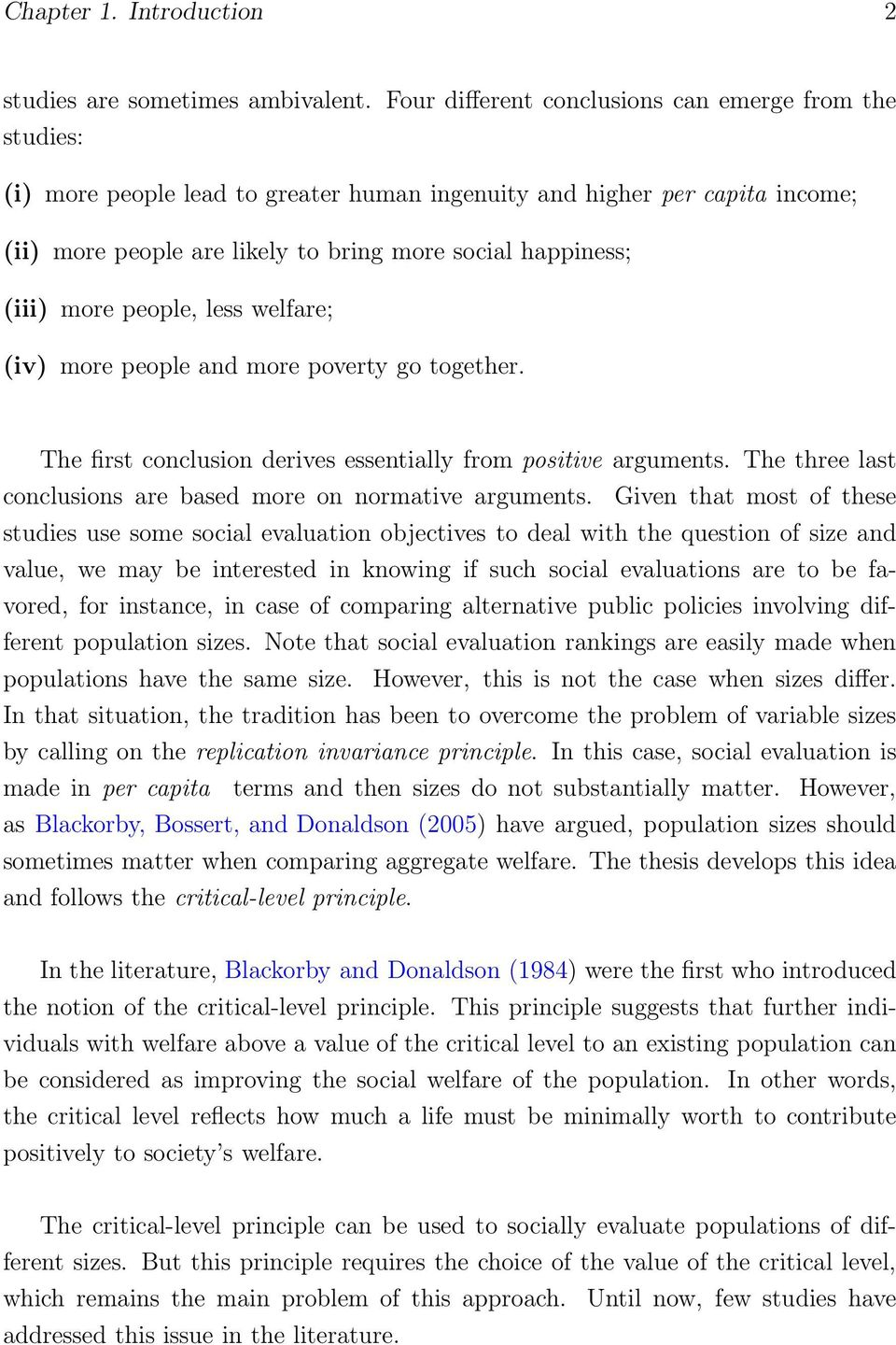 more people, less welfare; (iv) more people and more poverty go together. The first conclusion derives essentially from positive arguments.