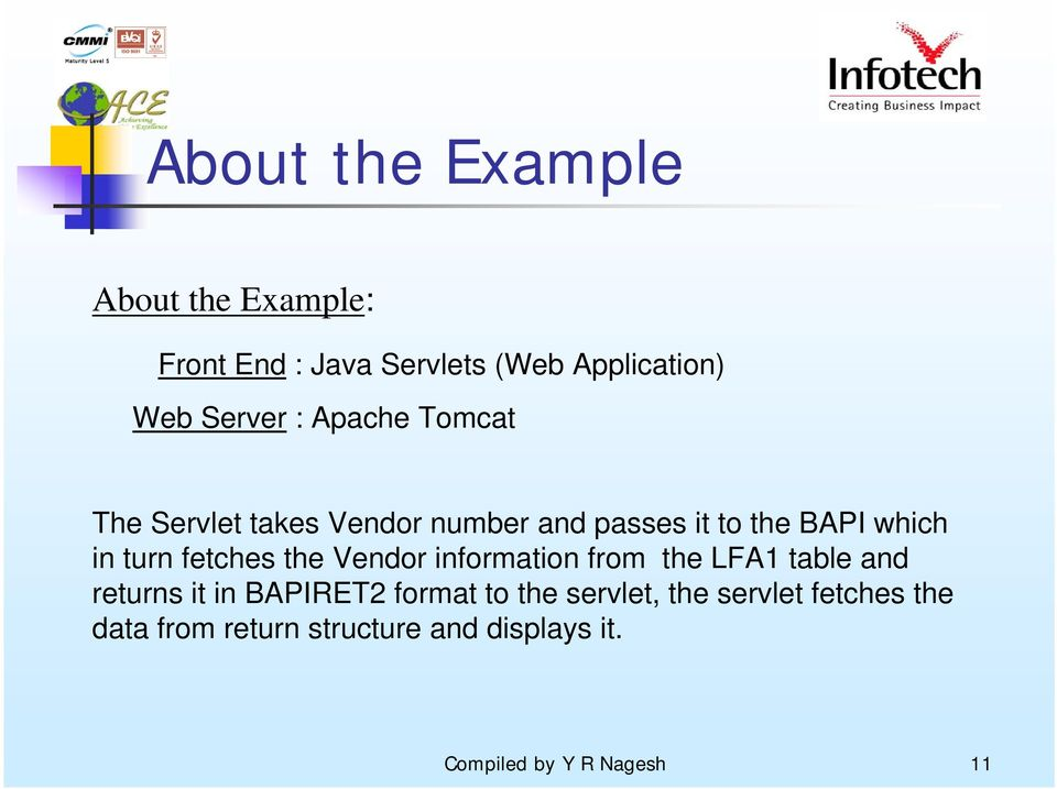 the Vendor information from the LFA1 table and returns it in BAPIRET2 format to the servlet,