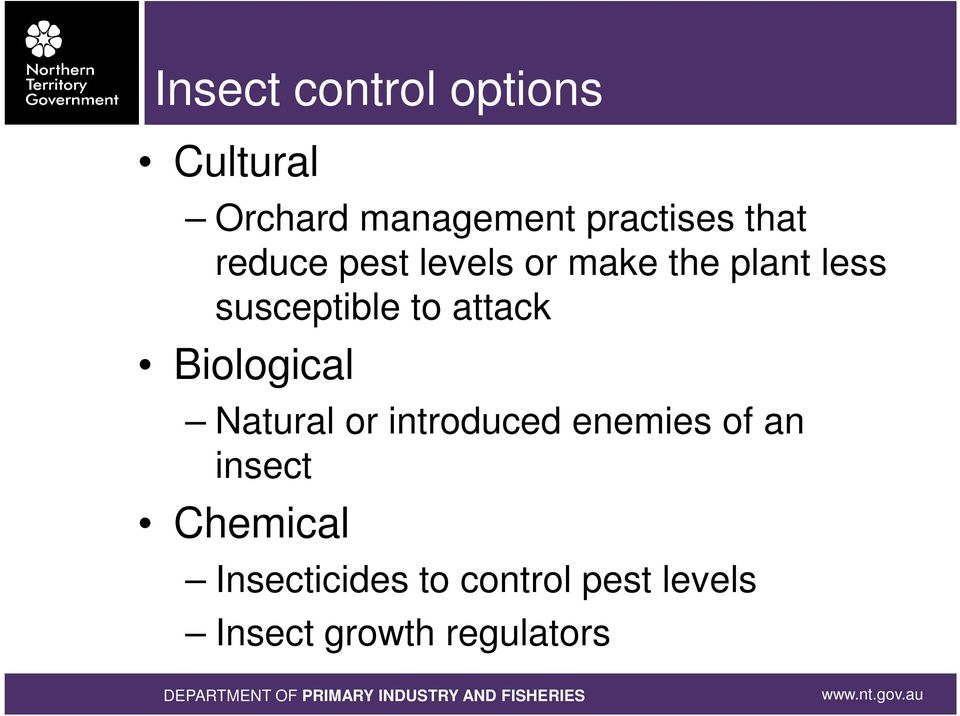 attack Biological Natural or introduced enemies of an insect
