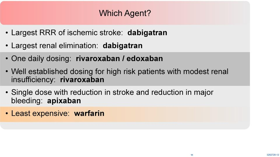 daily dosing: rivaroxaban / edoxaban Well established dosing for high risk patients