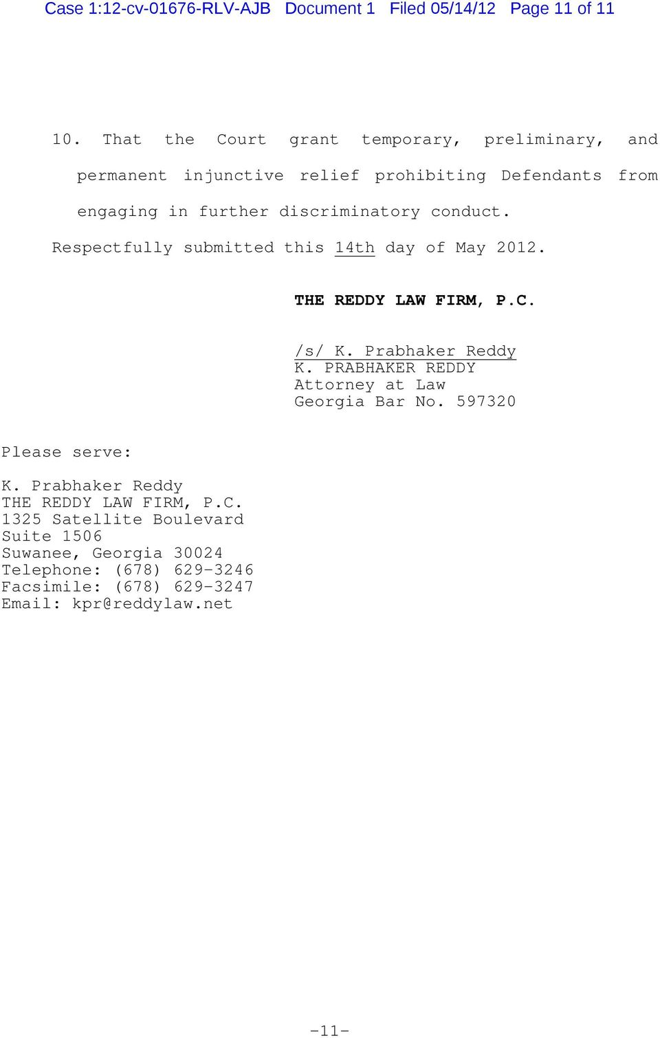 conduct. Respectfully submitted this 14th day of May 2012. THE REDDY LAW FIRM, P.C. /s/ K. Prabhaker Reddy K.