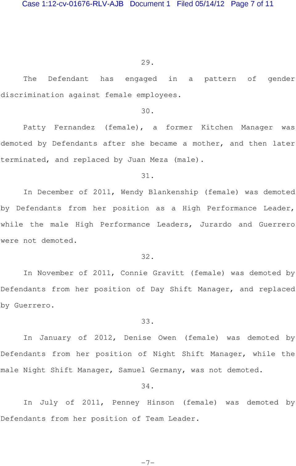 In December of 2011, Wendy Blankenship (female) was demoted by Defendants from her position as a High Performance Leader, while the male High Performance Leaders, Jurardo and Guerrero were not