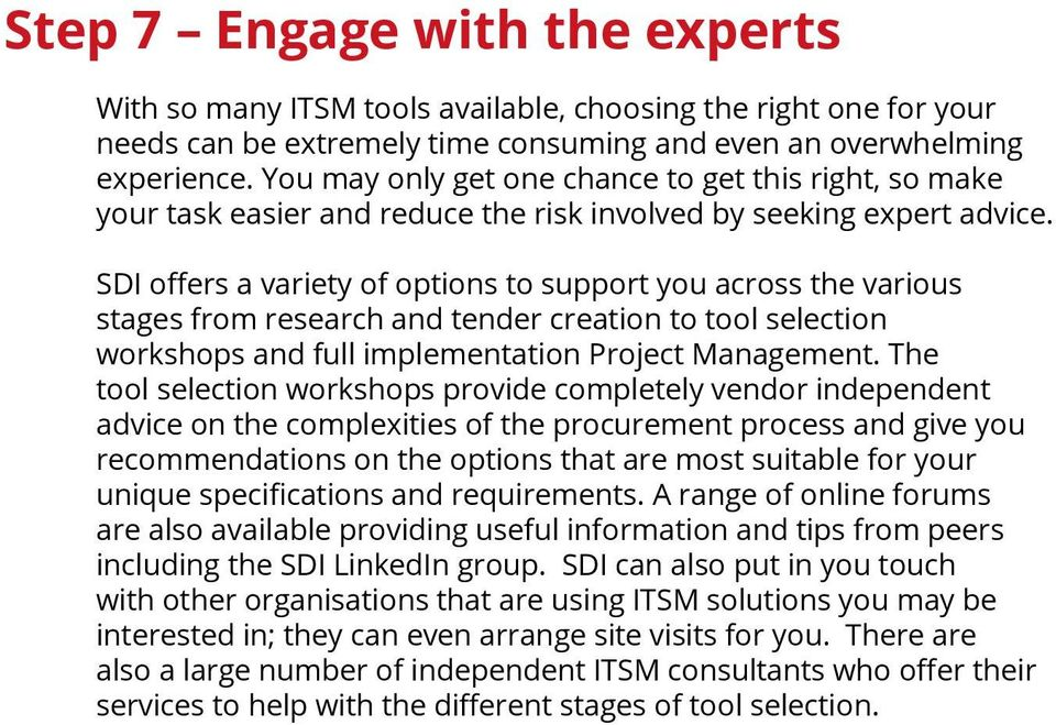 SDI offers a variety of options to support you across the various stages from research and tender creation to tool selection workshops and full implementation Project Management.