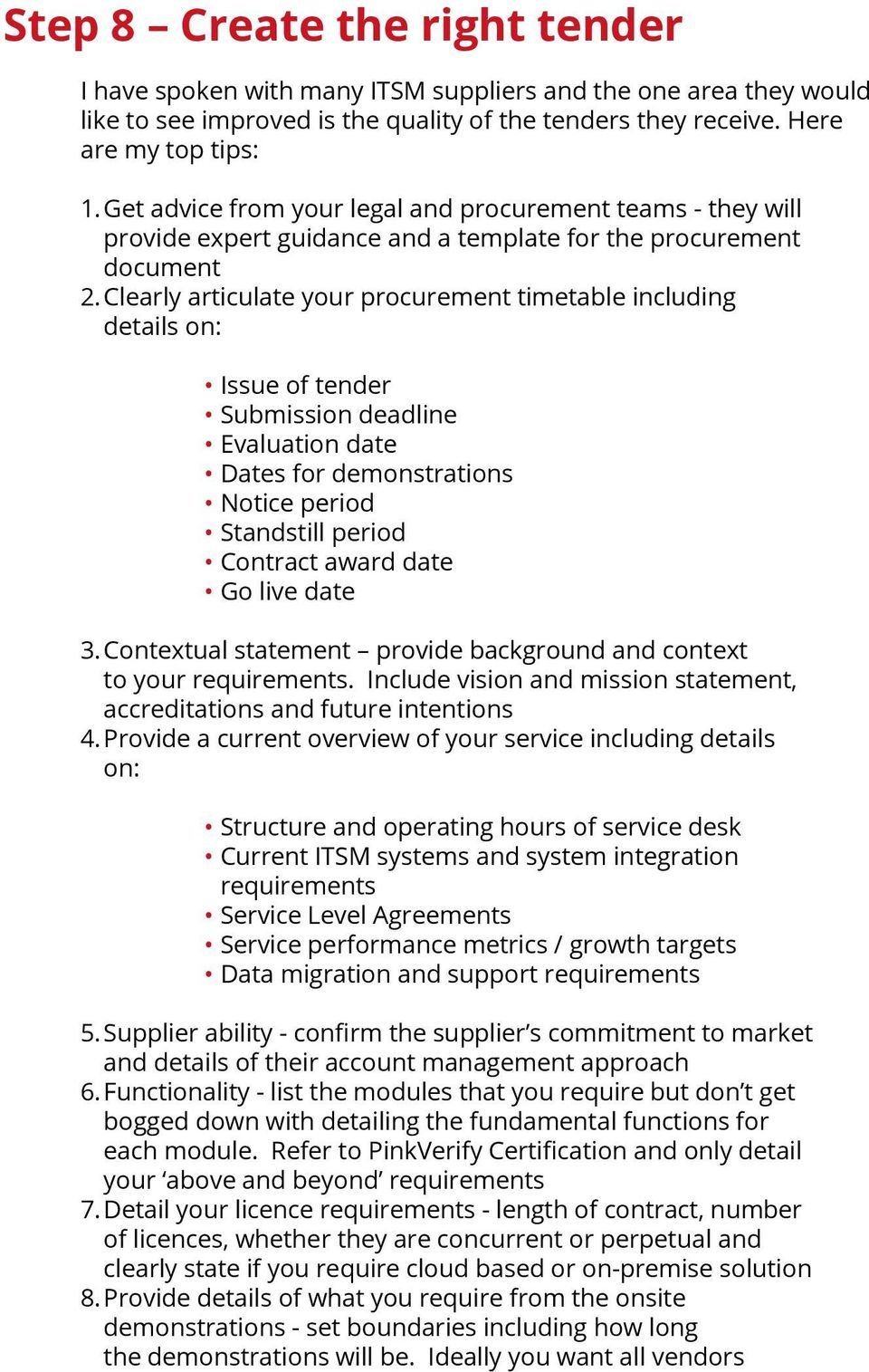 Clearly articulate your procurement timetable including details on: Issue of tender Submission deadline Evaluation date Dates for demonstrations Notice period Standstill period Contract award date Go