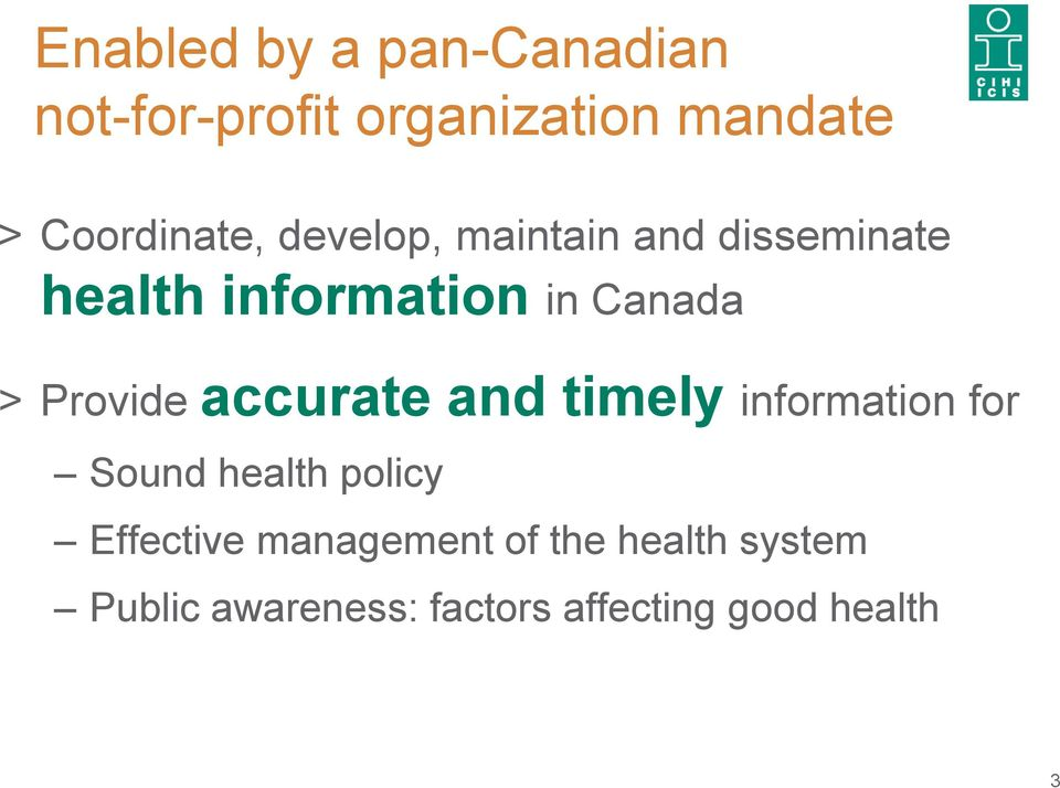 Canada > Provide accurate and timely information for Sound health policy
