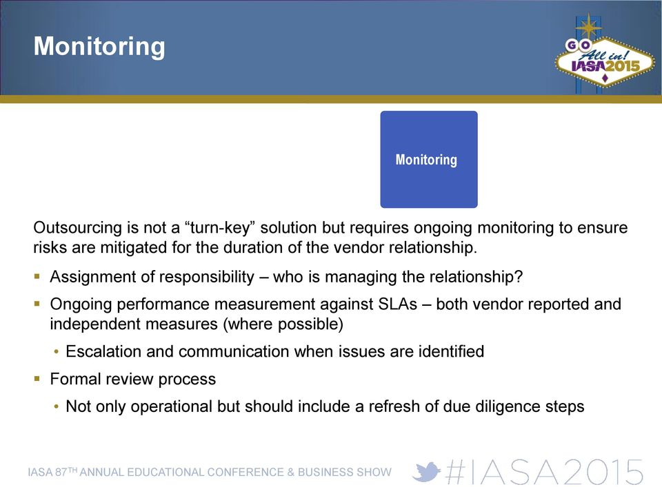 Ongoing performance measurement against SLAs both vendor reported and independent measures (where possible) Escalation and