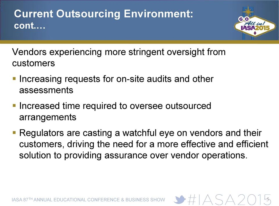 and other assessments Increased time required to oversee outsourced arrangements Regulators are