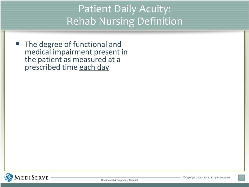 nursing Patient Daily Acuity is expressed as the Hours Per Patient Day (HPPD) that the patient is dependent