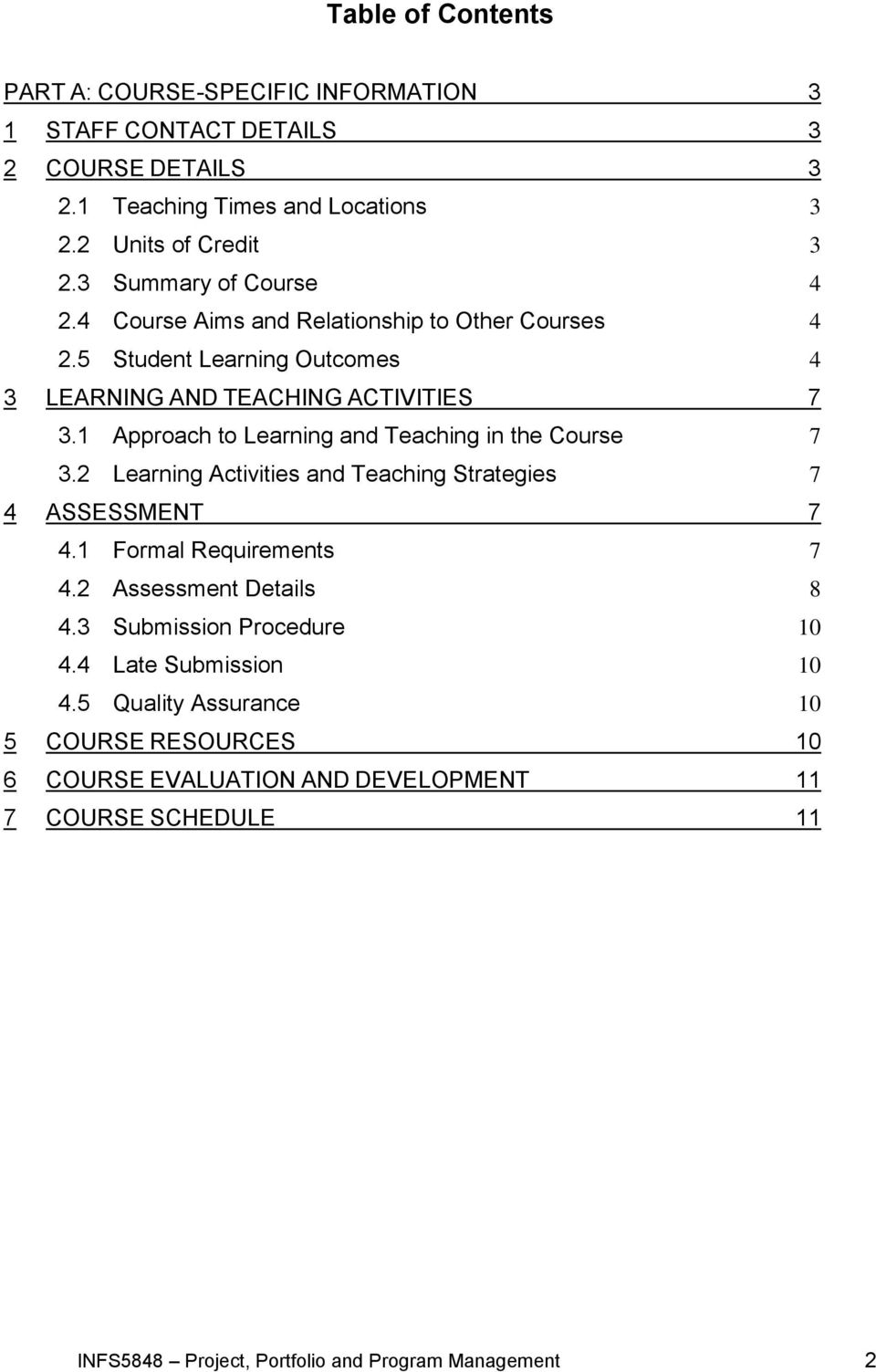 1 Approach to Learning and Teaching in the Course 7 3.2 Learning Activities and Teaching Strategies 7 4 ASSESSMENT 7 4.1 Formal Requirements 7 4.2 Assessment Details 8 4.