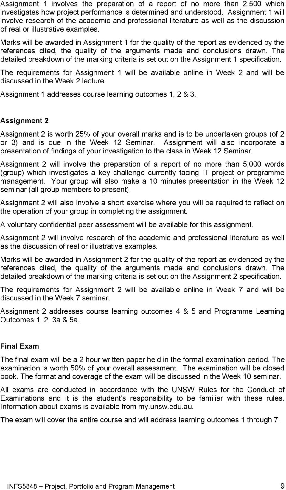 Marks will be awarded in Assignment 1 for the quality of the report as evidenced by the references cited, the quality of the arguments made and conclusions drawn.