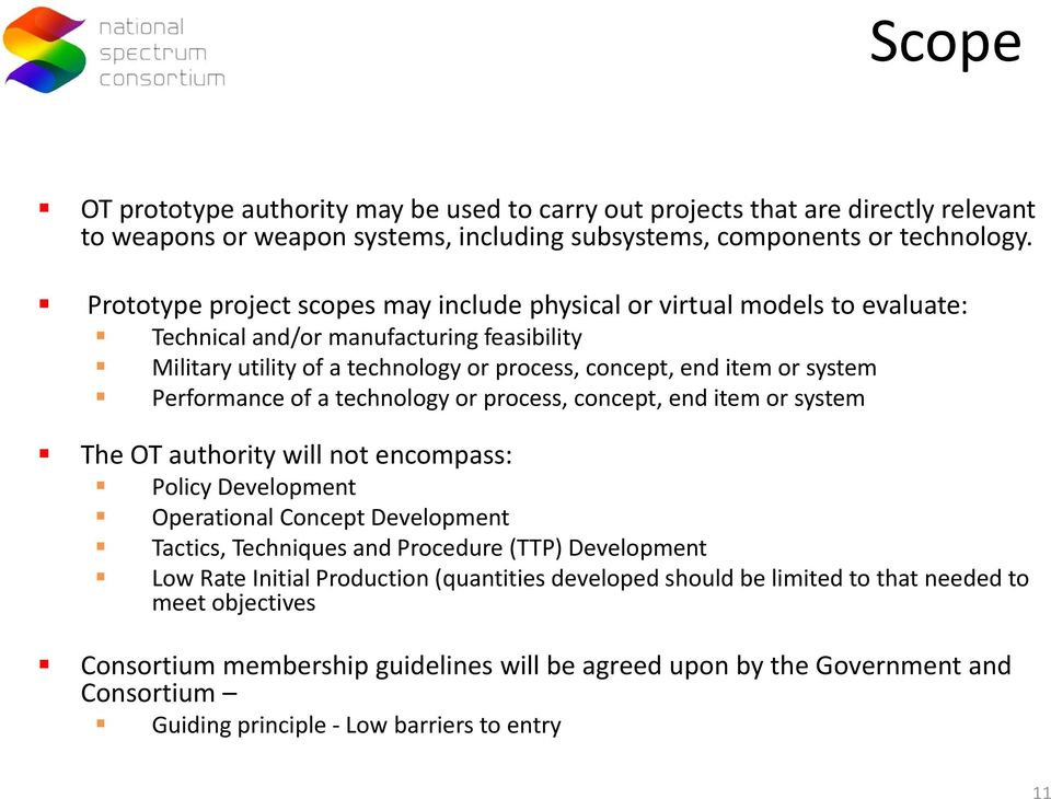 Performance of a technology or process, concept, end item or system The OT authority will not encompass: Policy Development Operational Concept Development Tactics, Techniques and Procedure (TTP)