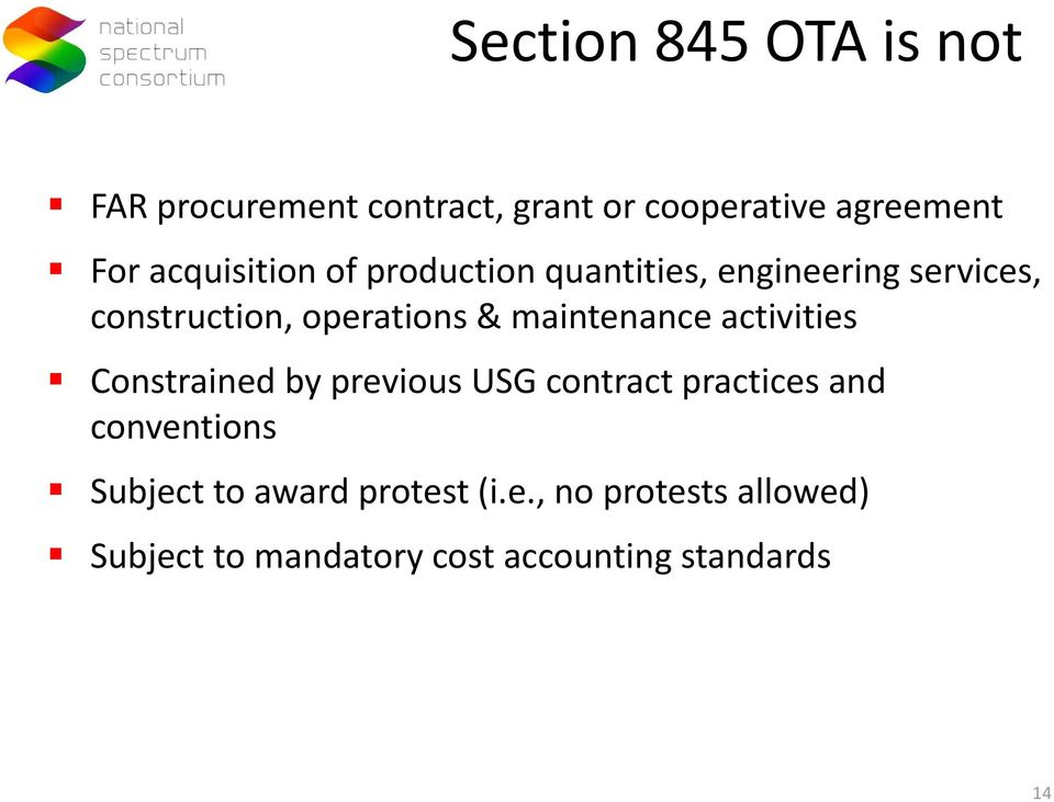maintenance activities Constrained by previous USG contract practices and conventions