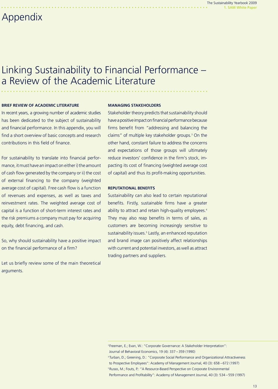 dedicated to the subject of sustainability and financial performance. In this appendix, you will find a short overview of basic concepts and research contributions in this field of finance.