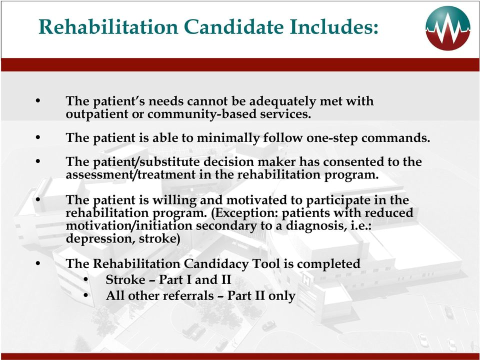 The patient/substitute decision maker has consented to the assessment/treatment in the rehabilitation program.