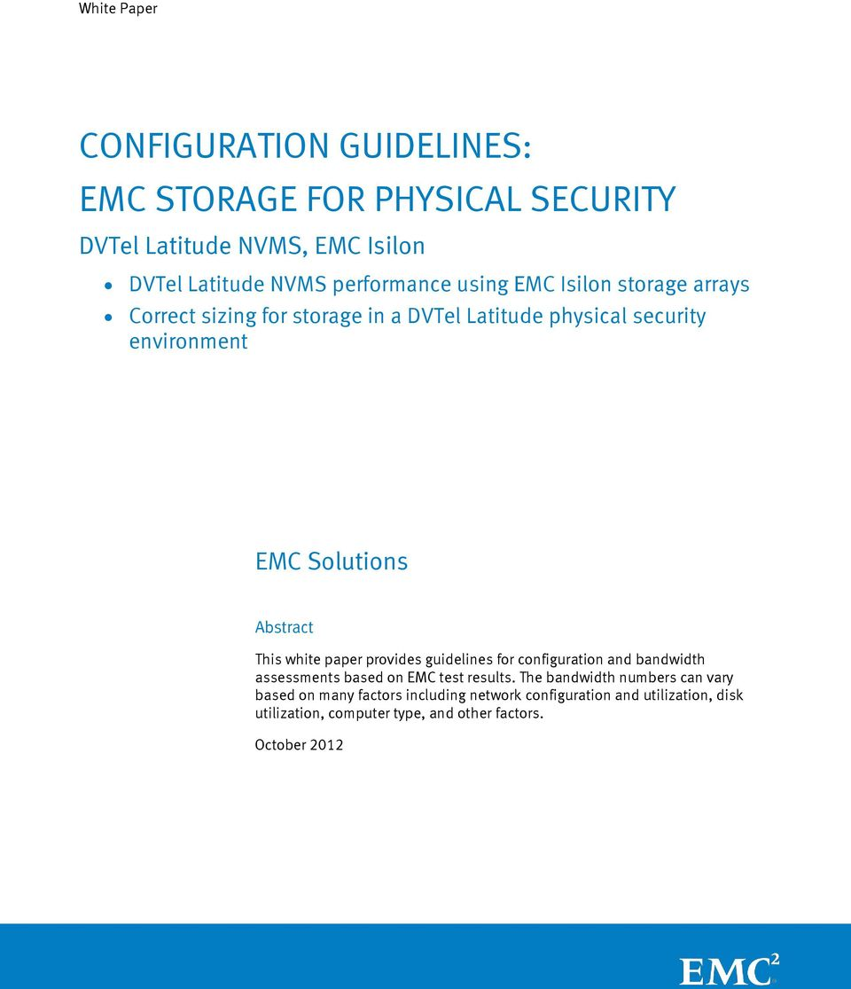 paper provides guidelines for configuration and bandwidth assessments based on EMC test results.