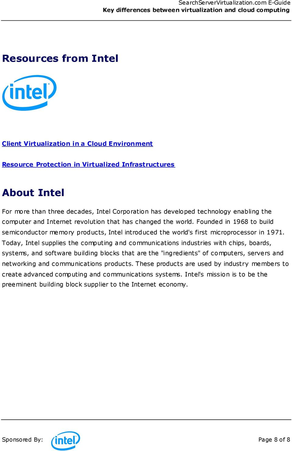 "Today, Intel supplies the computing and communications industries with chips, boards, systems, and software building blocks that are the ""ingredients"" of computers, servers and networking and"