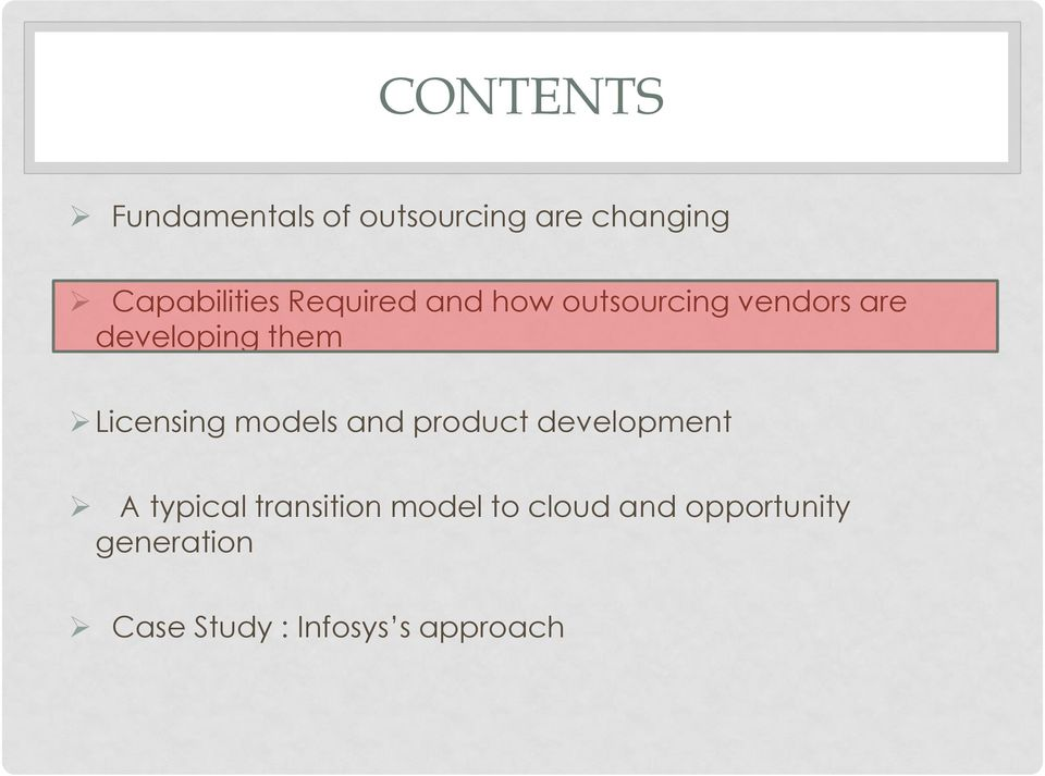 Licensing models and product development A typical transition