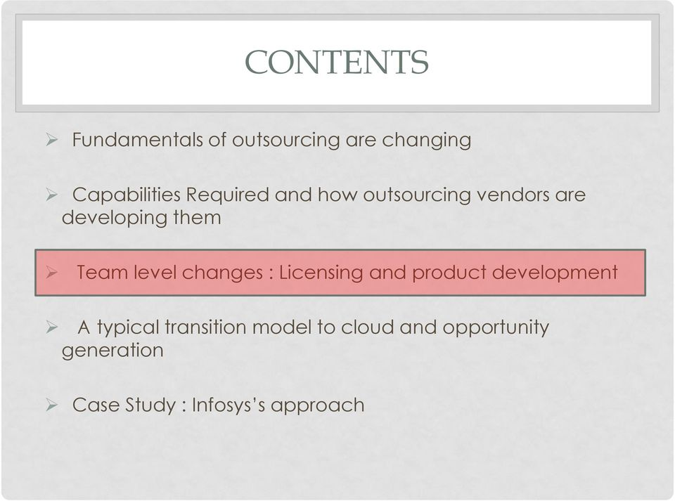 changes : Licensing and product development A typical transition