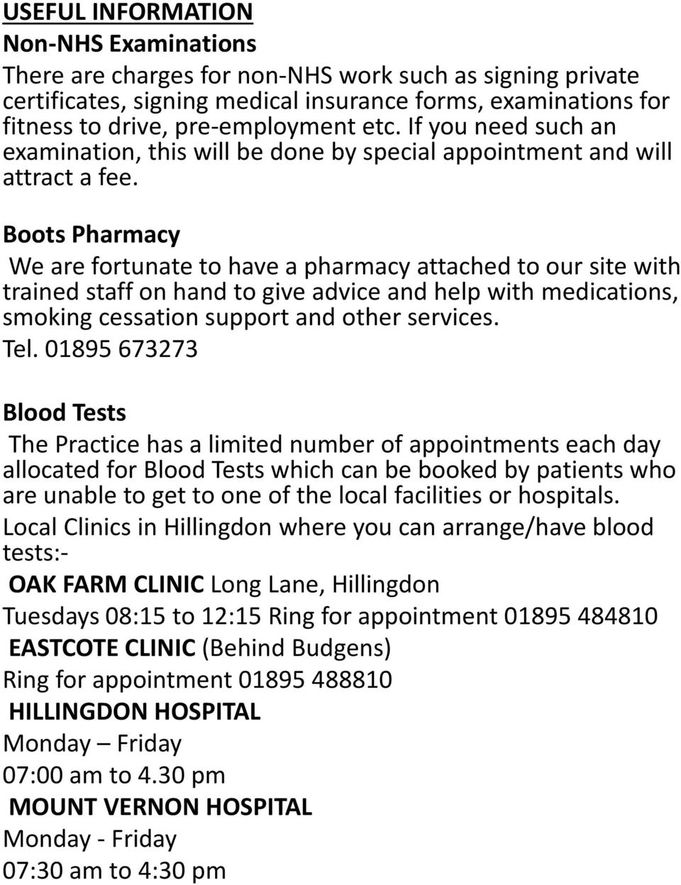 Boots Pharmacy We are fortunate to have a pharmacy attached to our site with trained staff on hand to give advice and help with medications, smoking cessation support and other services. Tel.
