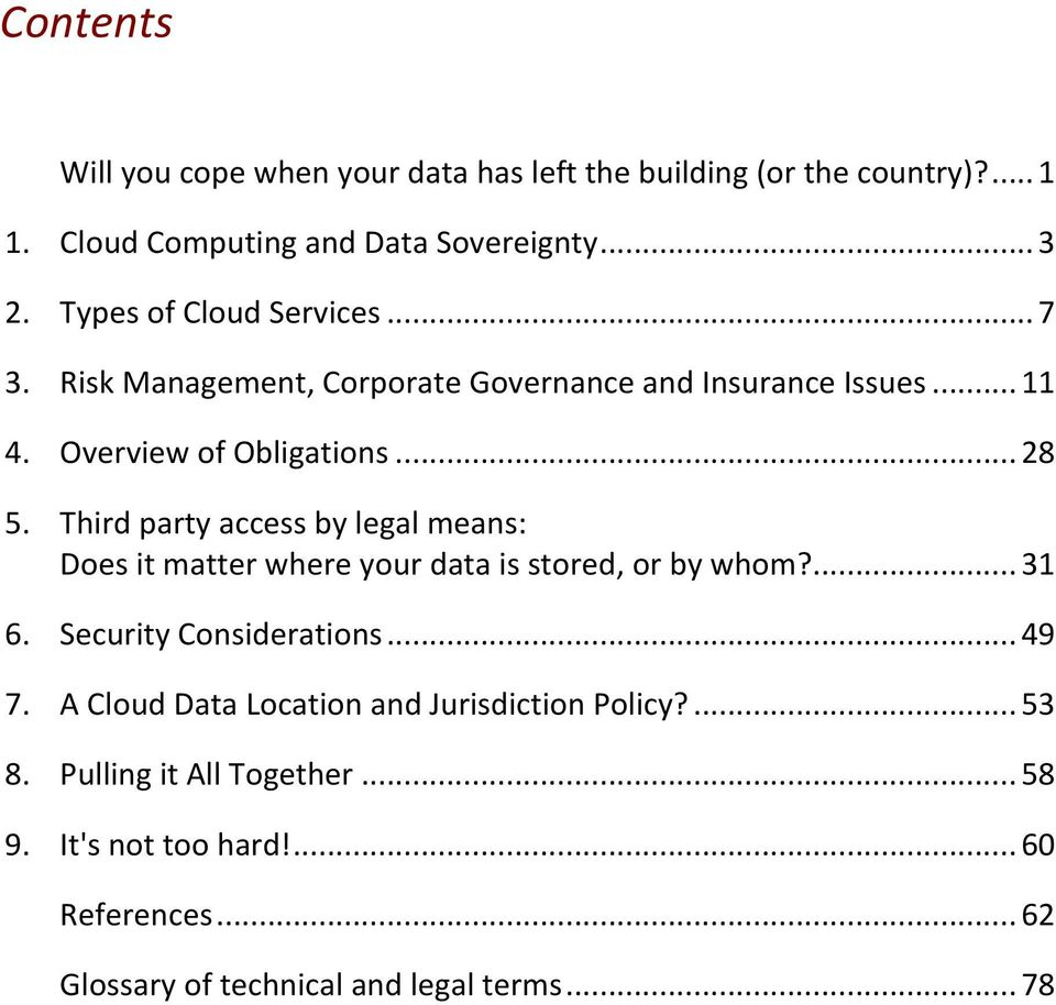 Third party access by legal means: Does it matter where your data is stored, or by whom?... 31 6. Security Considerations... 49 7.