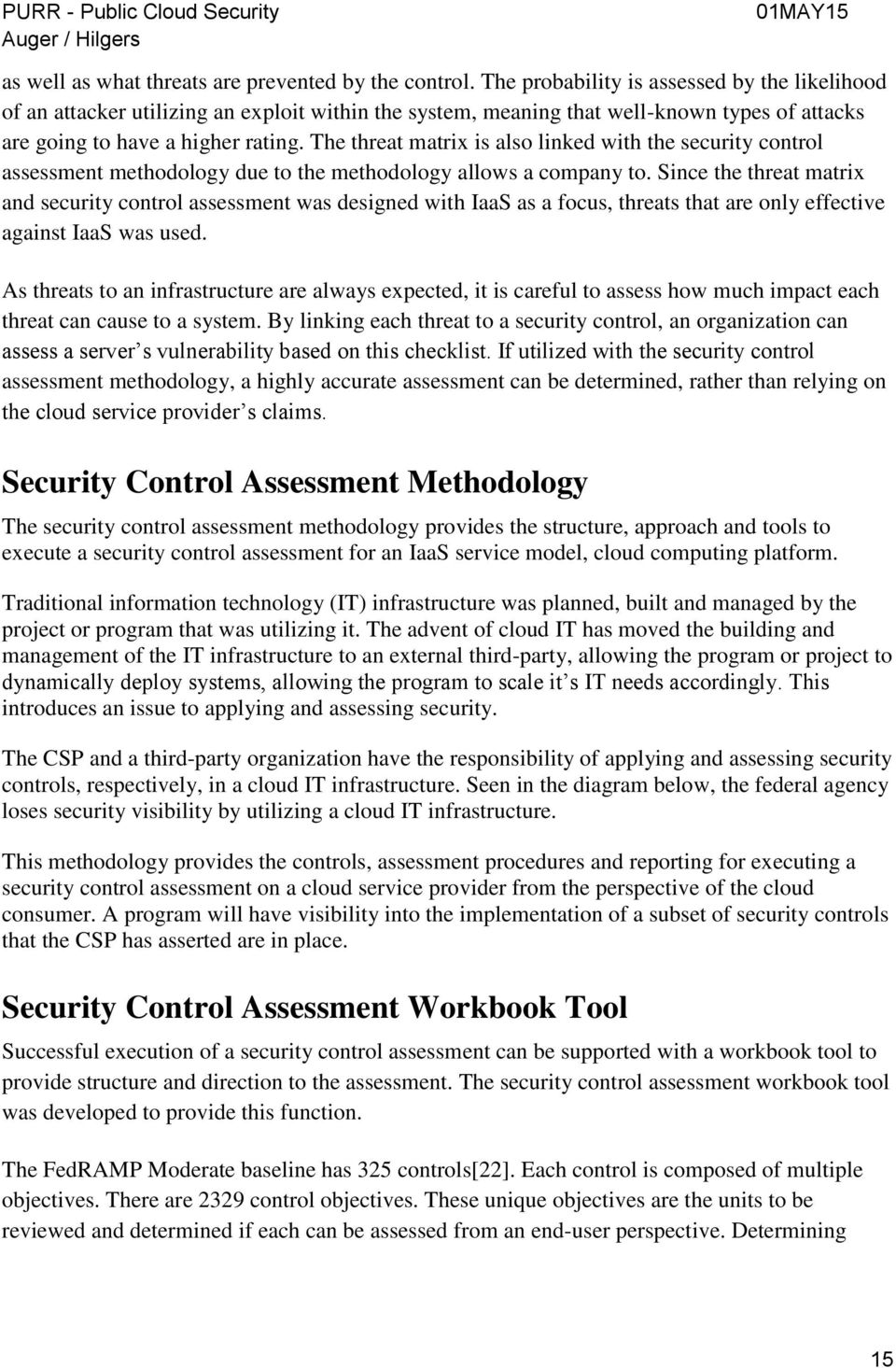 The threat matrix is also linked with the security control assessment methodology due to the methodology allows a company to.