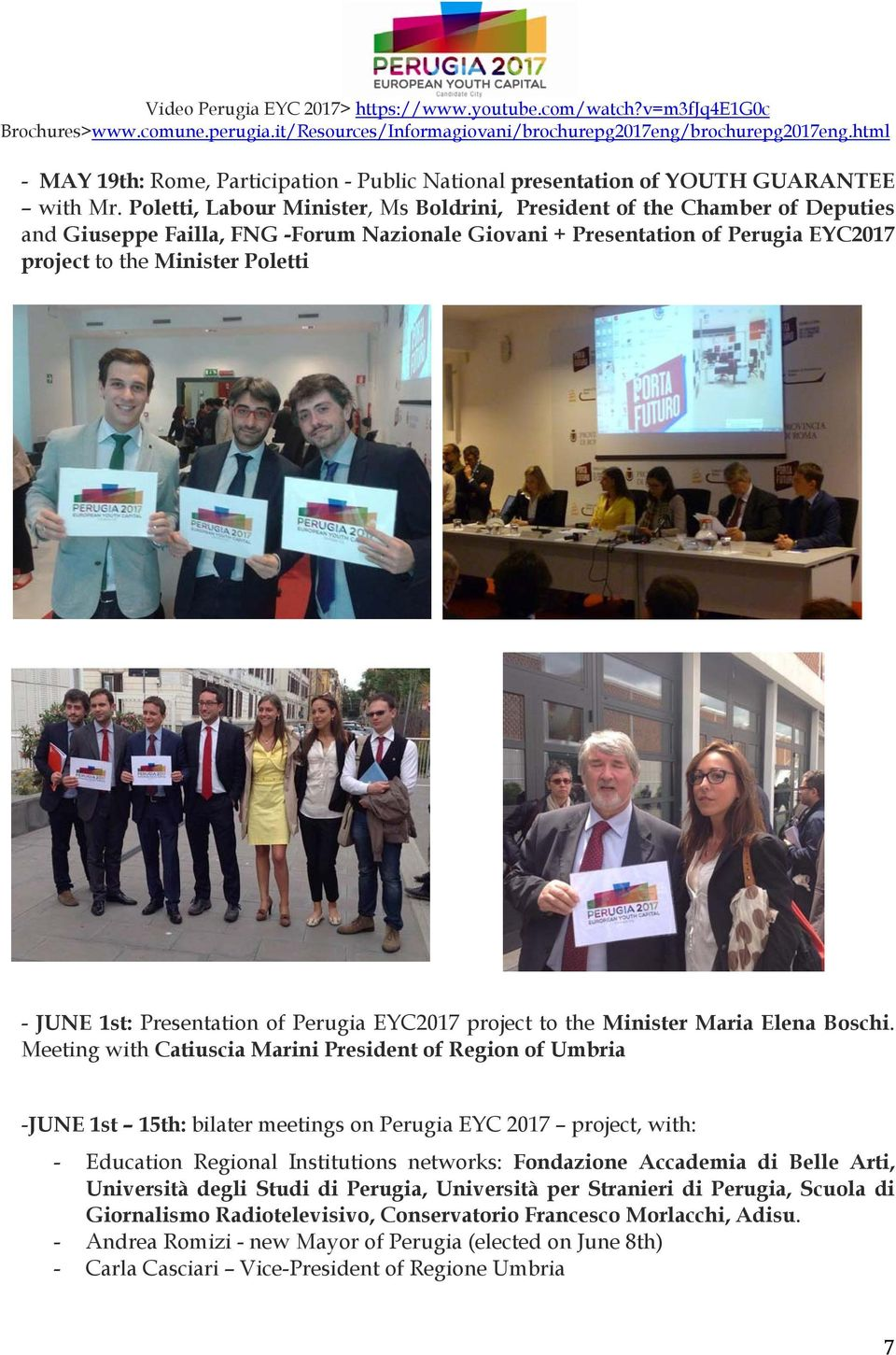 1st: Presentation of Perugia EYC2017 project to the Minister Maria Elena Boschi.