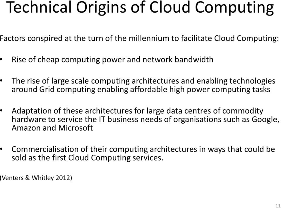 tasks Adaptation of these architectures for large data centres of commodity hardware to service the IT business needs of organisations such as Google,