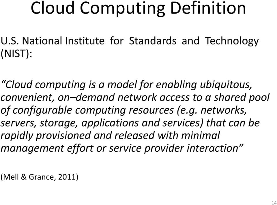 ubiquitous, convenient, on demand network access to a shared pool of configurable computing resources (e.
