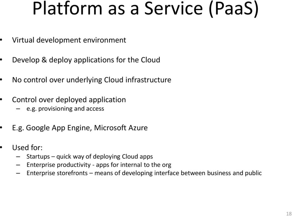 Cloud infrastructure Control over deployed application e.g.