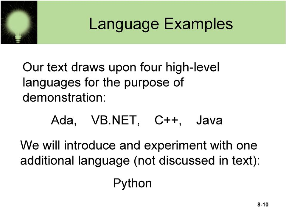 NET, C++, Java We will introduce and experiment with