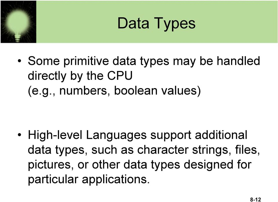 , numbers, boolean values) High-level Languages support