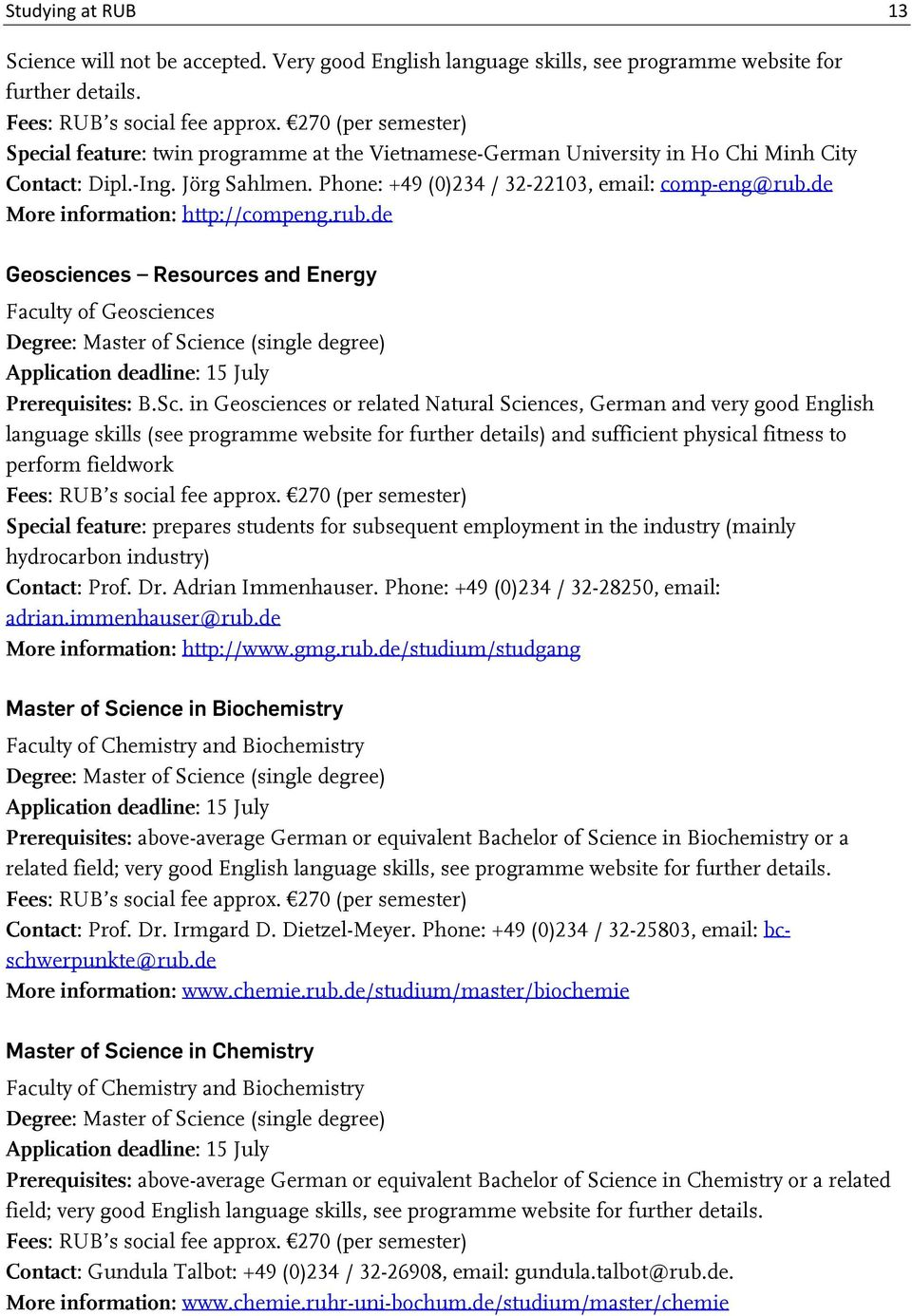 de More information: http://compeng.rub.de Geosciences Resources and Energy Faculty of Geosciences Degree: Master of Sci