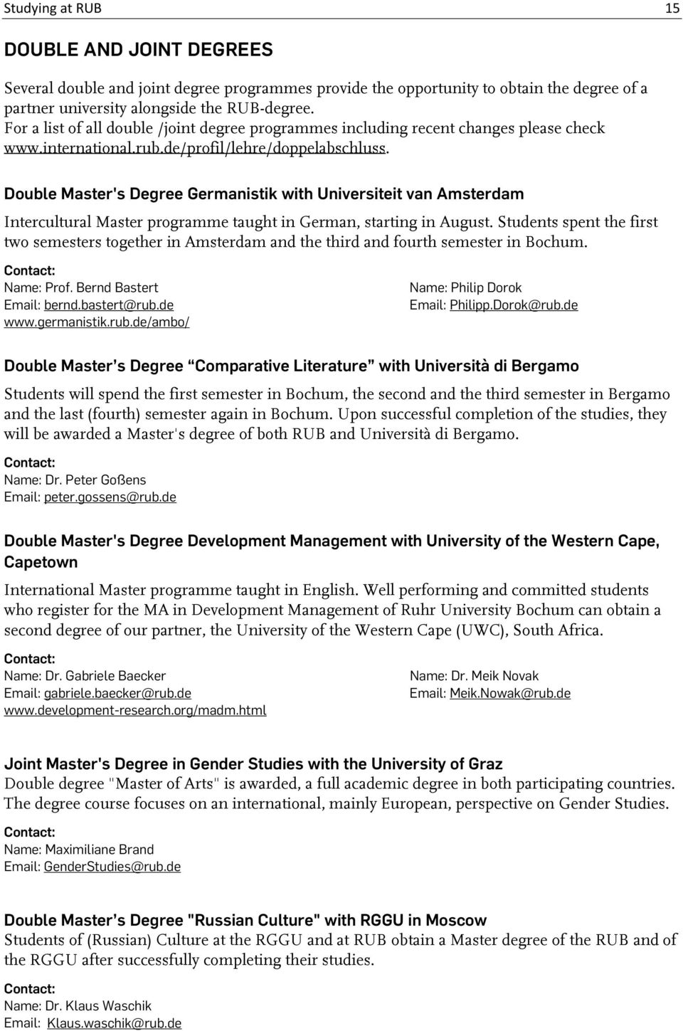Double Master's Degree Germanistik with Universiteit van Amsterdam Intercultural Master programme taught in German, starting in August.