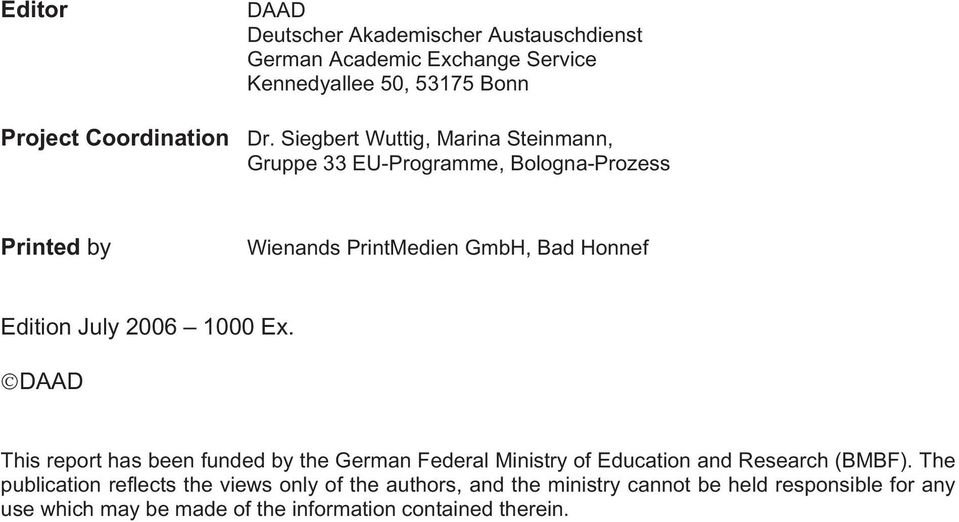 2006 1000 Ex. DAAD This report has been funded by the German Federal Ministry of Education and Research (BMBF).
