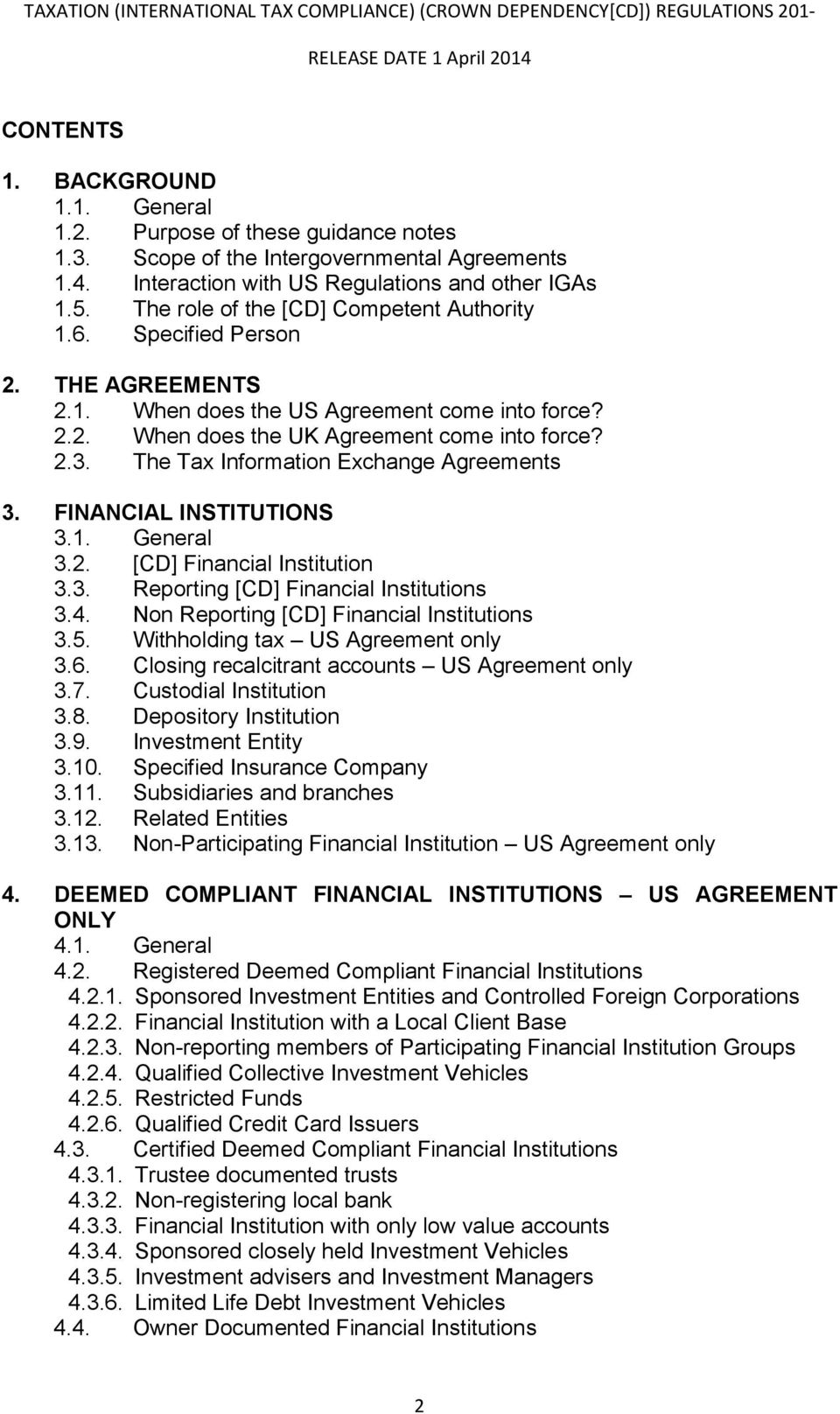 The Tax Information Exchange Agreements 3. FINANCIAL INSTITUTIONS 3.1. General 3.2. [CD] Financial Institution 3.3. Reporting [CD] Financial Institutions 3.4.