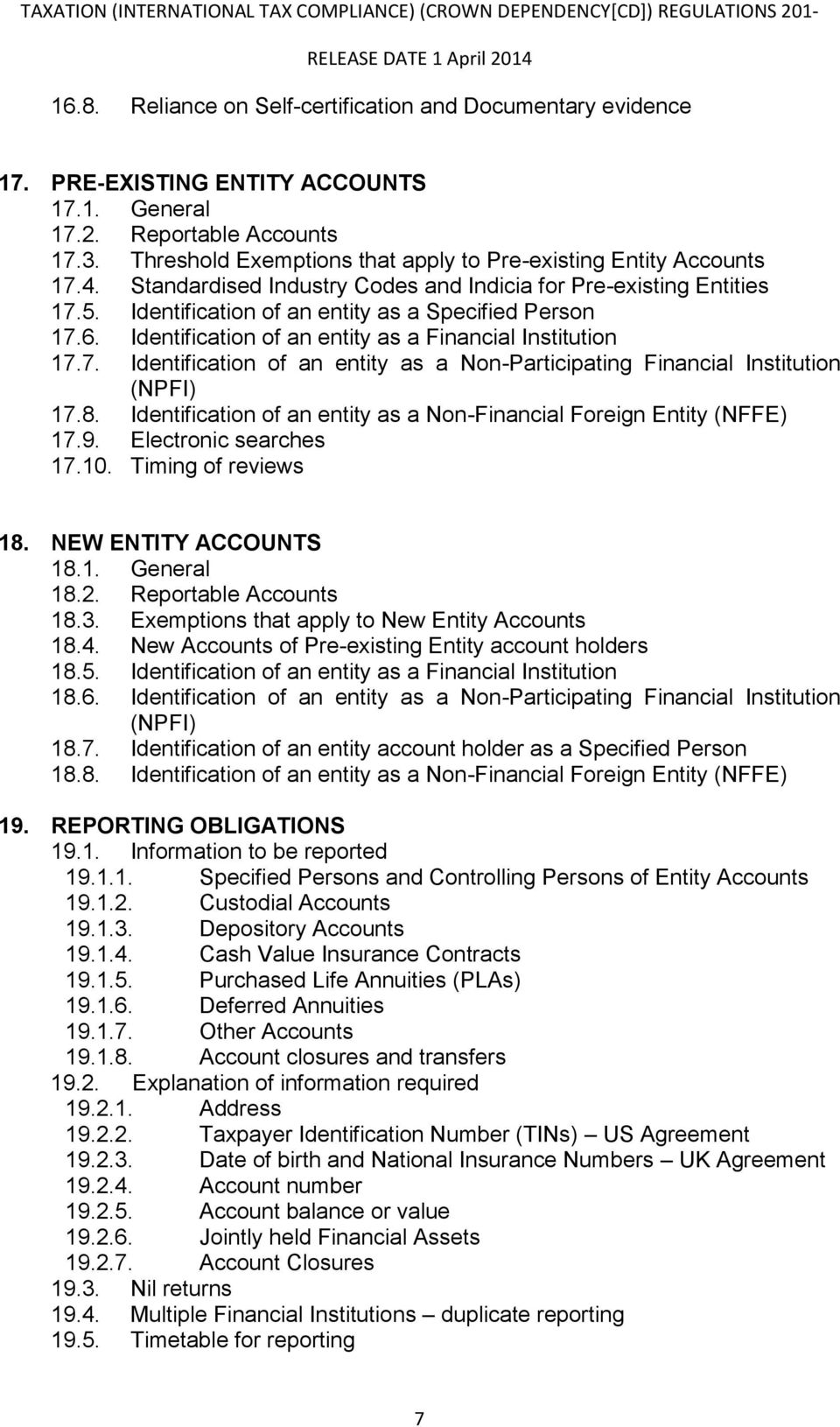 Identification of an entity as a Financial Institution 17.7. Identification of an entity as a Non-Participating Financial Institution (NPFI) 17.8.