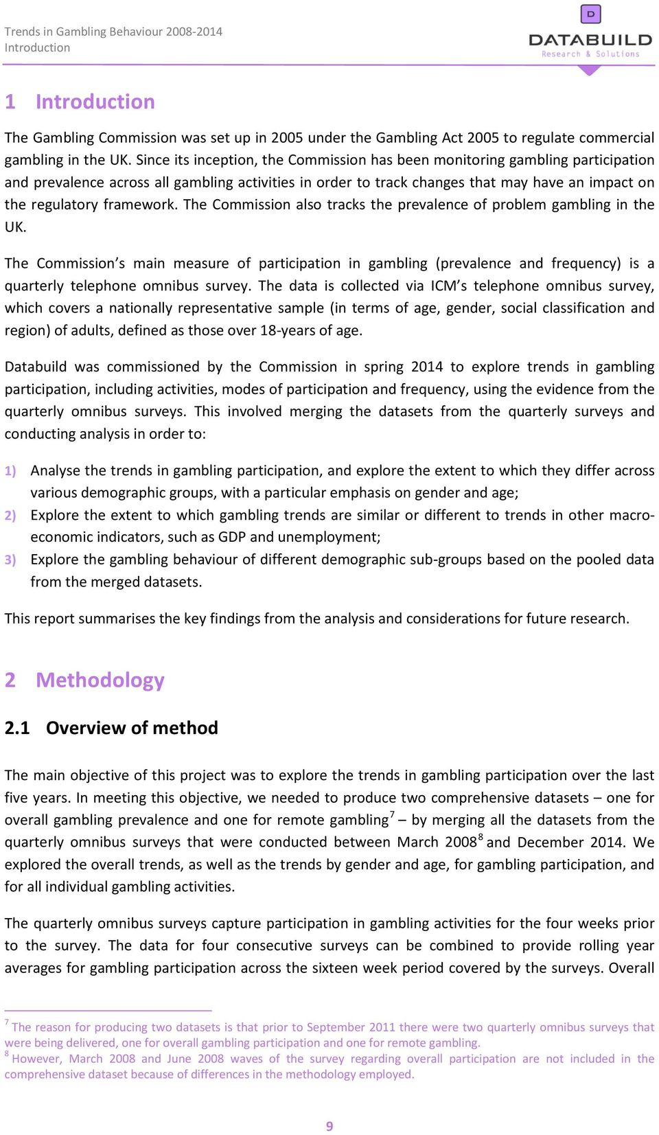framework. The Commission also tracks the prevalence of problem gambling in the UK.