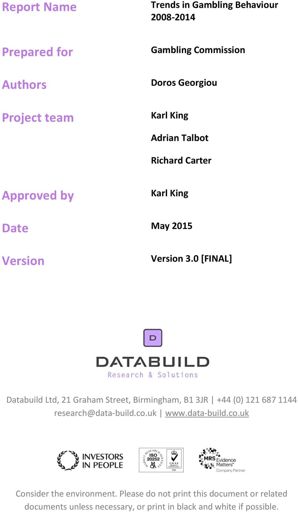 0 [FINAL] Databuild Ltd, 21 Graham Street, Birmingham, B1 3JR +44 (0) 121 687 1144 research@data-build.co.uk www.