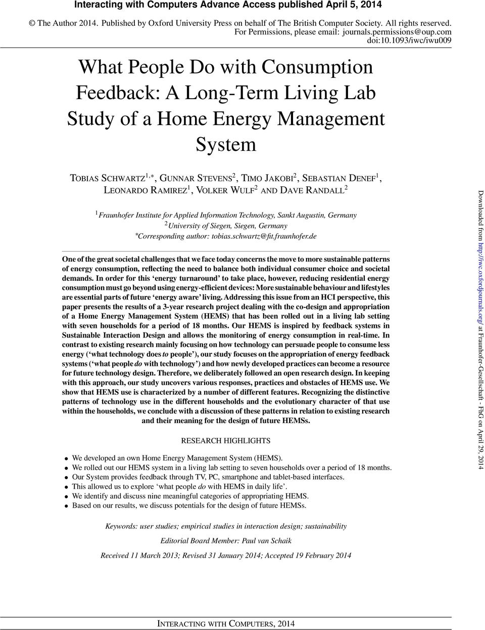 1093/iwc/iwu009 What People Do with Consumption Feedback: A Long-Term Living Lab Study of a Home Energy Management System Tobias Schwartz 1,, Gunnar Stevens 2, Timo Jakobi 2, Sebastian Denef 1,