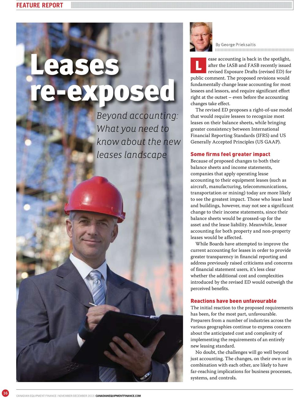 The proposed revisions would fundamentally change lease accounting for most lessees and lessors, and require significant effort right at the outset even before the accounting changes take effect.