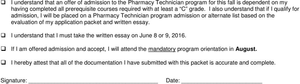 I also understand that if I qualify for admission, I will be placed on a Pharmacy Technician program admission or alternate list based on the evaluation of my