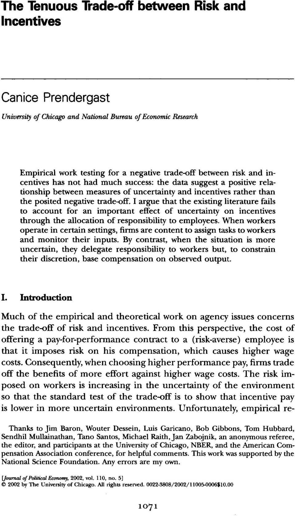 I argue that the existing literature fails to account for an important effect of uncertainty on incentives through the allocation of responsibility to employees.