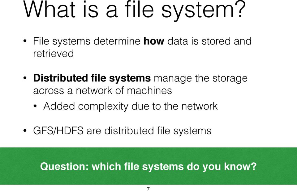 file systems manage the storage across a network of machines Added