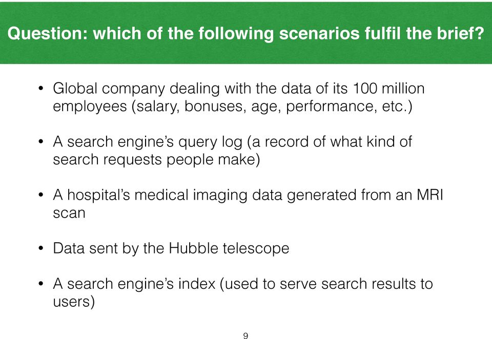 etc.) A search engine s query log (a record of what kind of search requests people make) A hospital s