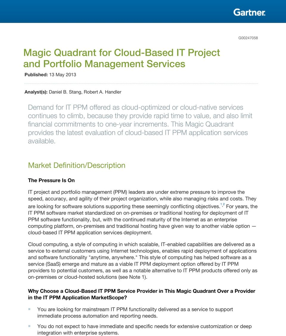 This Magic Quadrant provides the latest evaluation of cloud-based IT PPM application services available.