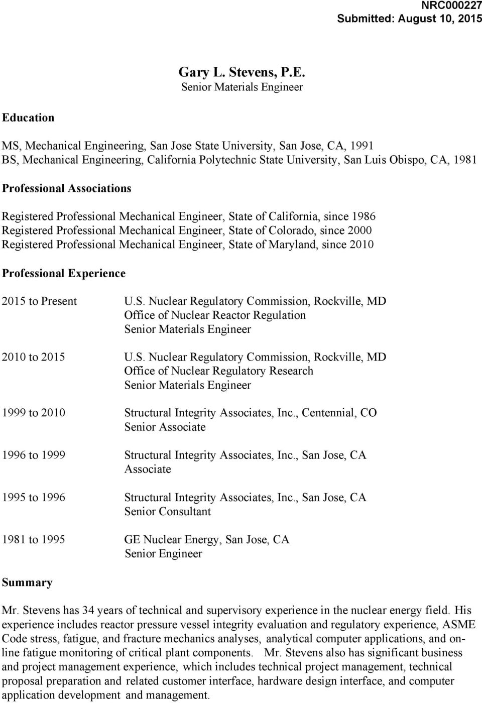 1981 Professional Associations Registered Professional Mechanical Engineer, State of California, since 1986 Registered Professional Mechanical Engineer, State of Colorado, since 2000 Registered