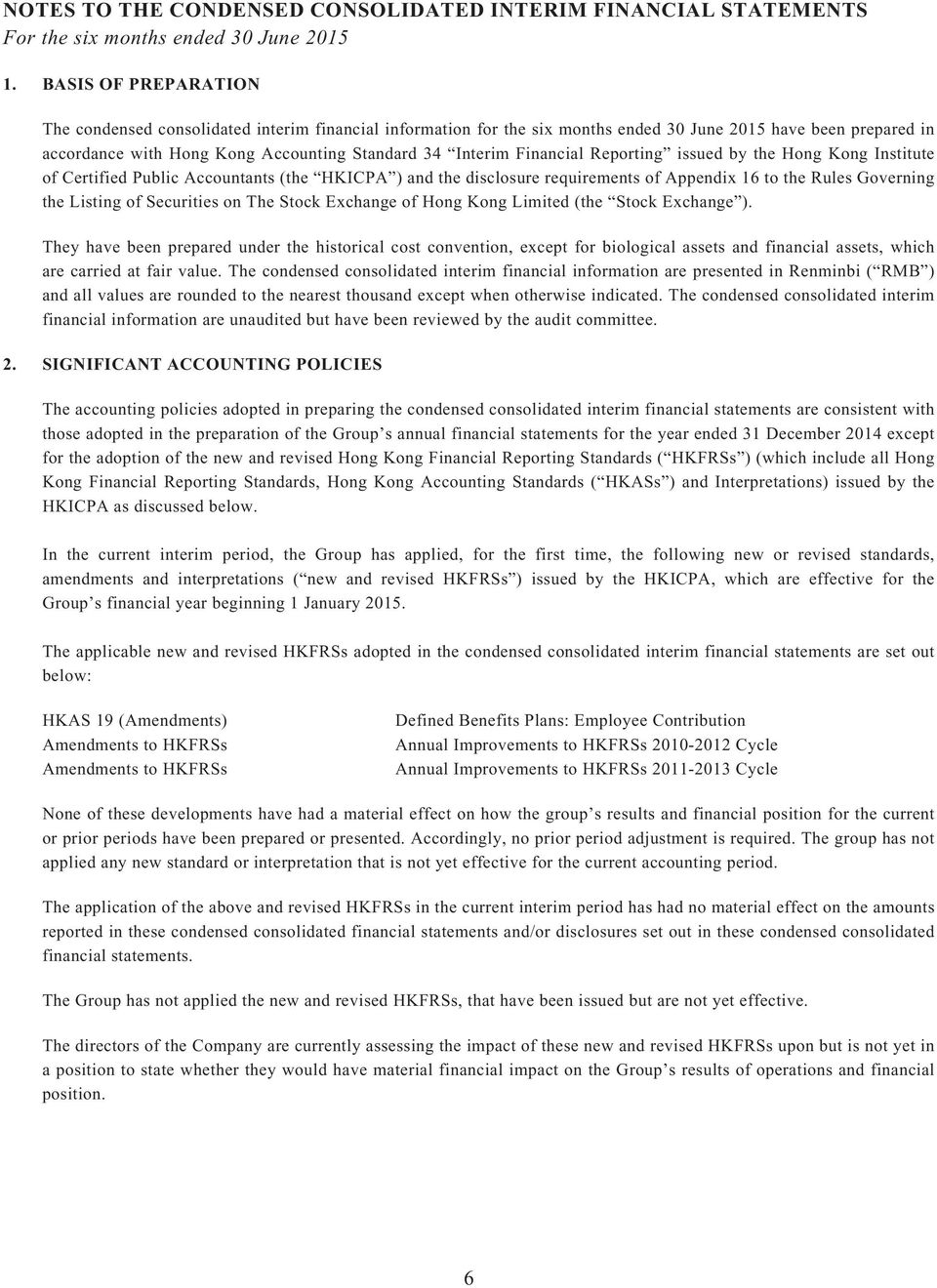 Financial Reporting issued by the Hong Kong Institute of Certified Public Accountants (the HKICPA ) and the disclosure requirements of Appendix 16 to the Rules Governing the Listing of Securities on