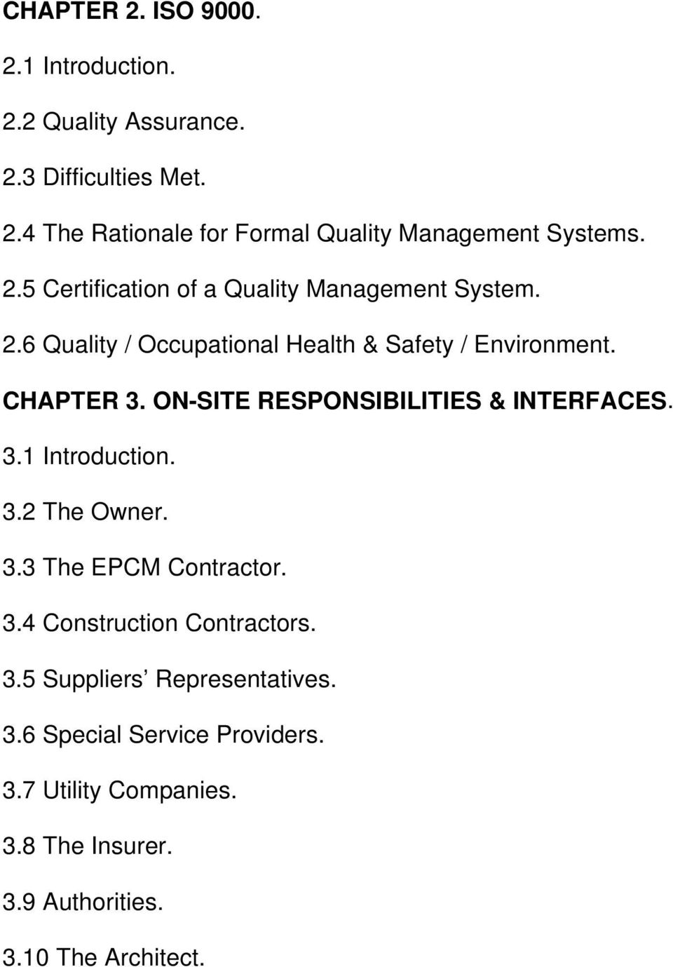 ON-SITE RESPONSIBILITIES & INTERFACES. 3.1 Introduction. 3.2 The Owner. 3.3 The EPCM Contractor. 3.4 Construction Contractors. 3.5 Suppliers Representatives.