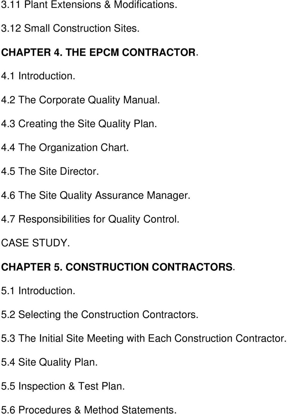 CHAPTER 5. CONSTRUCTION CONTRACTORS. 5.1 Introduction. 5.2 Selecting the Construction Contractors. 5.3 The Initial Site Meeting with Each Construction Contractor.
