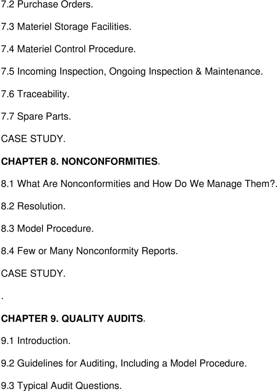 . 8.2 Resolution. 8.3 Model Procedure. 8.4 Few or Many Nonconformity Reports.. CHAPTER 9. QUALITY AUDITS. 9.1 Introduction.